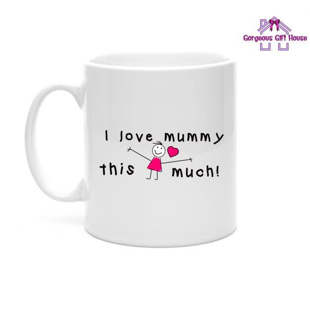 i love mummy this much mug - gift for mum