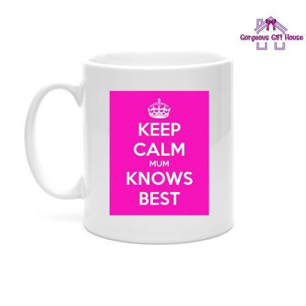 Keep Calm Mum Knows Best Mug