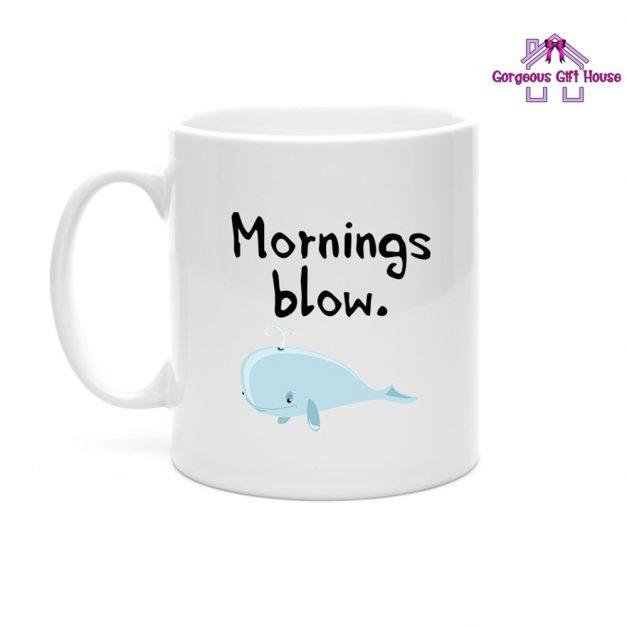 mornings blow mug - fun mug gift