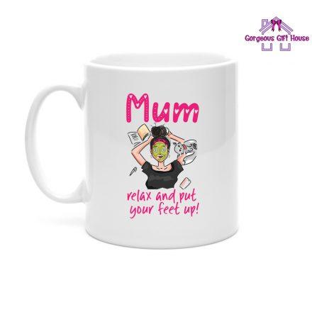Mum Relax and Put Your Feet Up Mug