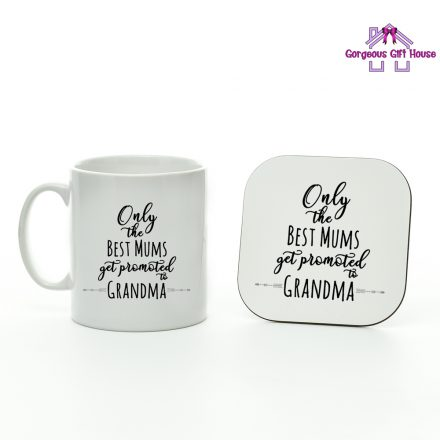 only the best mums get promoted to grandma mug and coaster set