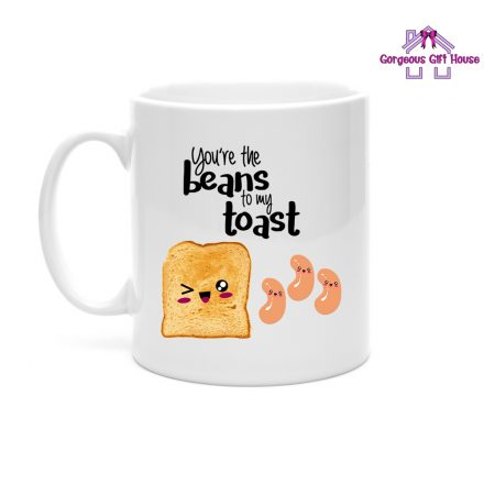 You're The Beans To My Toast Mug