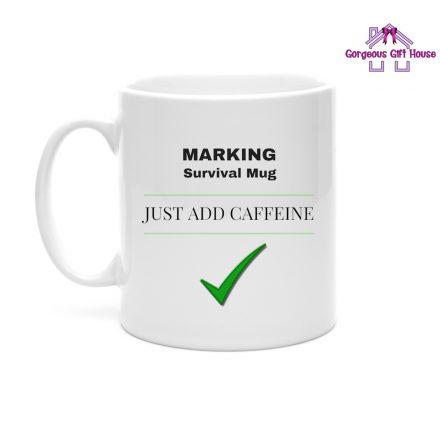 Marking Survival Just Add Caffeine Teacher Mug