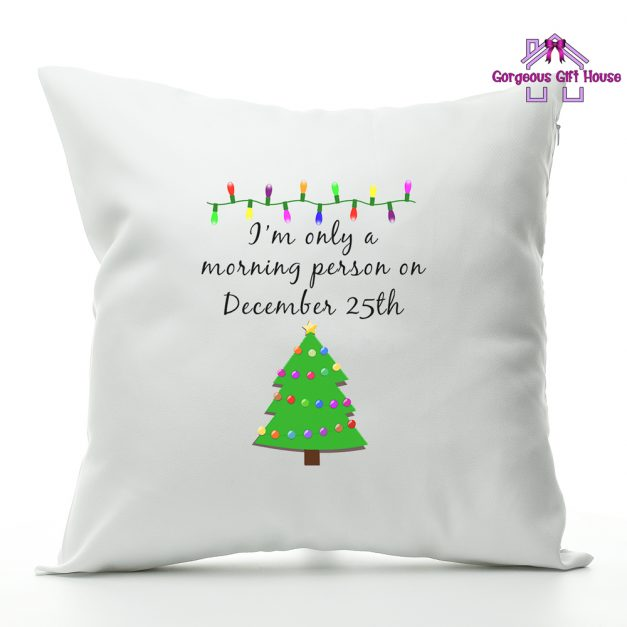 I'm Only A Morning Person On December 25th Cushion