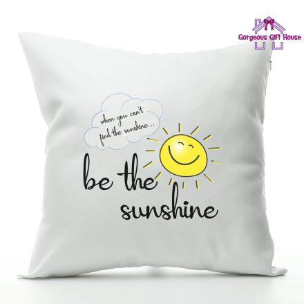 Be the sunshine cushion