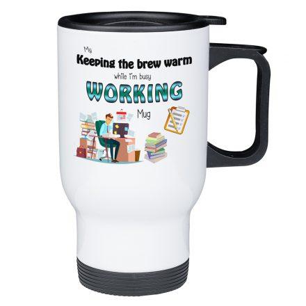 keep my brew warm office worker travel mug
