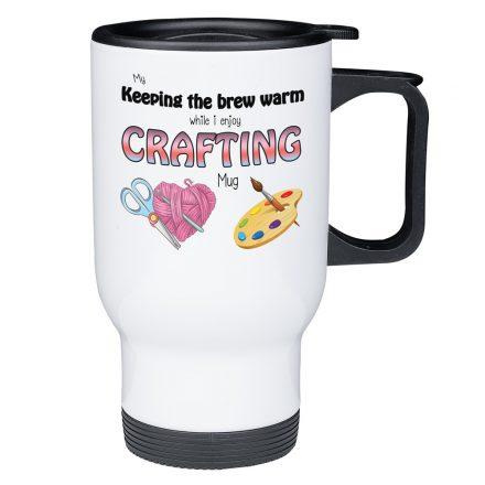 keep my brew warm crafting travel mug